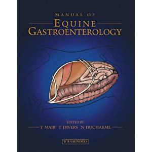 Manual of Equine Gastroenterology [Hardcover]