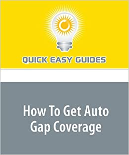 how to get auto gap coverage quick easy guides 9781606803486 books. Black Bedroom Furniture Sets. Home Design Ideas