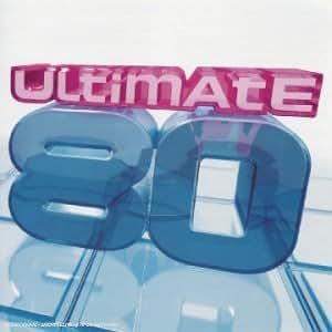 Ultimate 80 (France) : Les plus grands tubes français des années 80