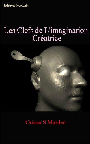 Couverture du livre Les Clefs de L'imagination Créatrice !
