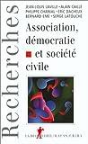 echange, troc Jean-Louis Laville, Philippe Chanial, Caille Alain - Association, démocratie et société civile