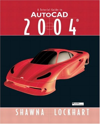 A Tutorial Guide to AutoCAD 2004