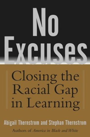 No Excuses: Closing the Racial Gap in Learning, Abigail Thernstrom, Stephan Thernstrom