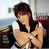 You Can't Resistby Patricia Conroy