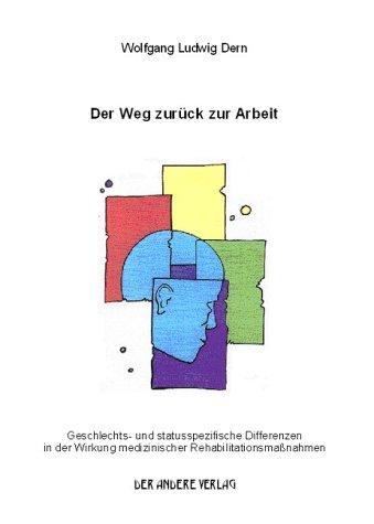 Der Weg zurück zur Arbeit: Geschlechts- und statusspezifische Differenzen in der Wirkung medizinischer Rehabilitationsmaßnahme