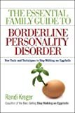 img - for by Randi Kreger The Essential Family Guide to Borderline Personality Disorder: New Tools and Techniques to Stop Walking on Eggshells(text only)1st (First) edition [Paperback]2008 book / textbook / text book