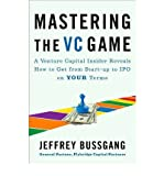 img - for [(Mastering the VC Game: A Venture Capital Insider Reveals How to Get from Start-up to Ipo on Your Terms )] [Author: Jeffrey Bussgang] [Nov-2011] book / textbook / text book