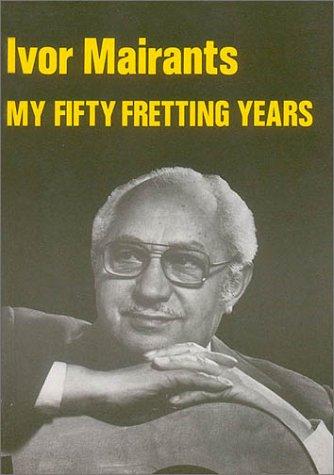 My Fifty Fretting Years