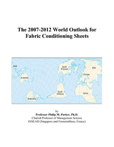 The 2007-2012 World Outlook for Fabric Conditioning Sheets