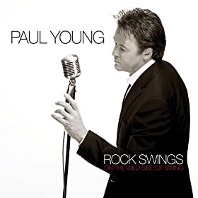 Paul Young - Rock Swings (on The Wild Side Of Swing)