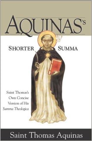 Aquinas's Shorter Summa: Saint Thomas's Own Concise Version of His Summa Theologica written by St. Thomas Aquinas