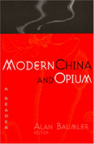 Modern China and Opium: A Reader