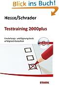 Hesse/Schrader: Testtraining 2000plus: Einstellungs- und Eignungstests erfolgreich bestehen mit CD-ROM