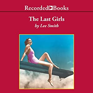The Last Girls | [Lee Smith]