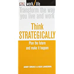 Work/Life: Think Strategically: Plan the Future and Make it Happen