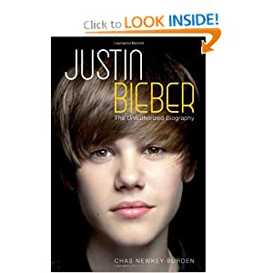 Justin Bieber Autobiography on Justin Bieber  The Unauthorized Biography And Over One Million Other
