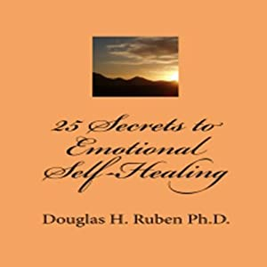 25 Secrets to Emotional Self-Healing Audiobook