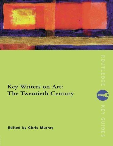 Key Writers on Art: The Twentieth Century (Routledge Key Guides)