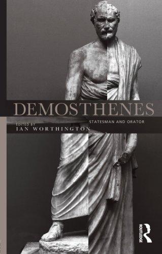 Demosthenes: Statesman and Orator