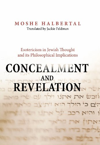 Concealment and Revelation: Esotericism in Jewish Thought and its Philosophical Implications