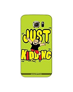 WYO Wear Your Opinion Samsung S6 edge Mobile Cover | Phone Case | Phone Covers with just kidding Design