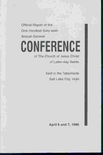 OFFICIAL REPORT - 166TH ANNUAL CONFERENCE OF THE CHURCH OF JESUS CHRIST OF LATTER-DAY SAINTS: April 1996, The Church of Jesus Christ of Latter-Day Saints