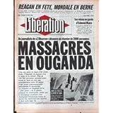LIBERATION [No 1011] du 21/08/1984 - REAGAN EN FETE - MONDIALE EN BERNE - LES MISES EN GARDE D'EDMOND MAIRE -...