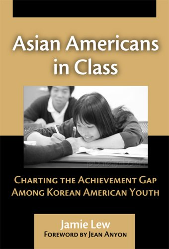 Image for Asian Americans in Class: Charting the Achievement Gap Among Korean American Youth
