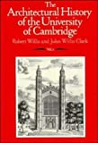 The Architectural History of the University of Cambridge and of the Colleges of Cambridge and Eton (Volume 2)