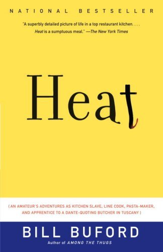 Heat: An Amateur Cook in a Professional Kitchen [Kindle Edition]