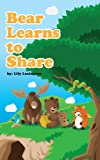 Bear Learns to Share (Fun Rhyming Childrens Books)