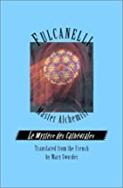Free Fulcanelli: Master Alchemist: Le Mystere des Cathedrales, Esoteric Intrepretation of the Hermetic Sy Ebook & PDF Download