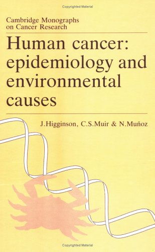 Human Cancer: Epidemiology And Environmental Causes (Cambridge Monographs On Cancer Research)