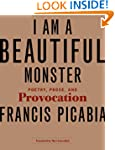 I Am a Beautiful Monster: Poetry, Pro...