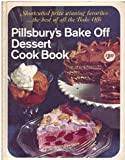 Pillsbury's Bake Off Dessert Cook Book: Shortcutted Prize Winning Favorites, the Best of All the Bake Offs. (0671204556) by Pillsbury Company.