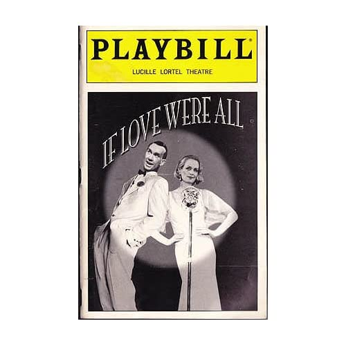 If Love Were All: The Noel Coward - Gertrude Lawrence Musical -- Playbill 1999 Lucille Lortel Theatre, Morley, Sheridan
