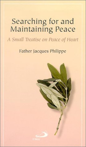 searching-for-and-maintaining-peace-a-small-treatise-on-peace-of-heart