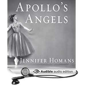 Apollo's Angels: A History of Ballet (Unabridged)