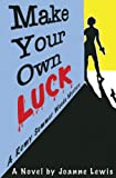 Make Your Own Luck (A Remy Summer Woods Mystery)