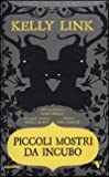 Piccoli mostri da incubo (8854121835) by Kelly Link