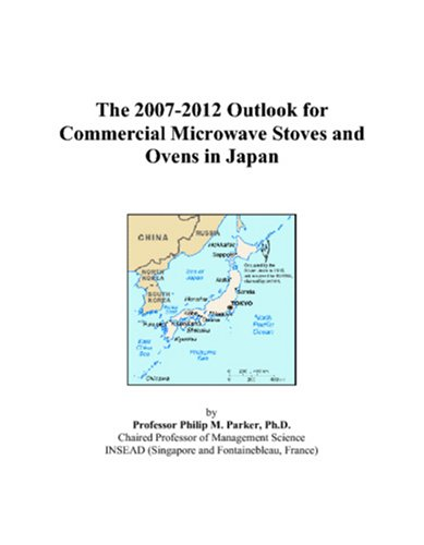 The 2007-2012 Outlook For Commercial Microwave Stoves And Ovens In Japan