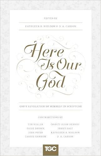 Here Is Our God: God's Revelation of Himself in Scripture (The Gospel Coalition)