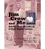 img - for Jim Crow and Me: Stories from My Life as a Civil Rights Lawyer (Hardback) - Common book / textbook / text book