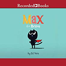 Max the Brave (       UNABRIDGED) by Ed Vere Narrated by L. J. Ganser