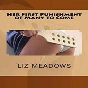 Her First Punishment of Many to Come | [Liz Meadows]