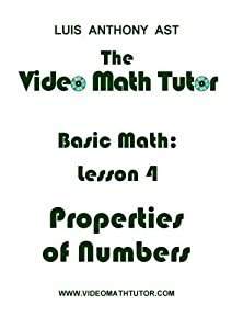 The Video Math Tutor: Basic Math: Lesson 4 - Properties of Numbers (PAL)