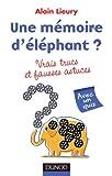 Une mémoire d'éléphant ? : Vrais trucs et fausses astuces