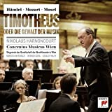 Handel/Mozart/Mosel: Timotheus Oder Nikolaus Harnoncourt