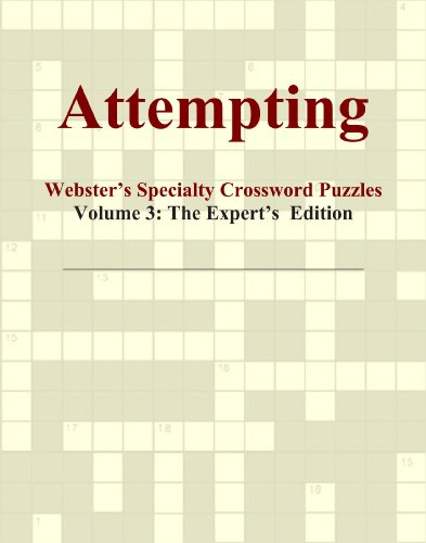 Attempting - Webster's Specialty Crossword Puzzles, Volume 3: The Expert's Edition