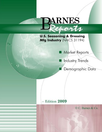 2009 U.S. Seasoning & Dressing Manufacturing Industry Report by Barnes Reports